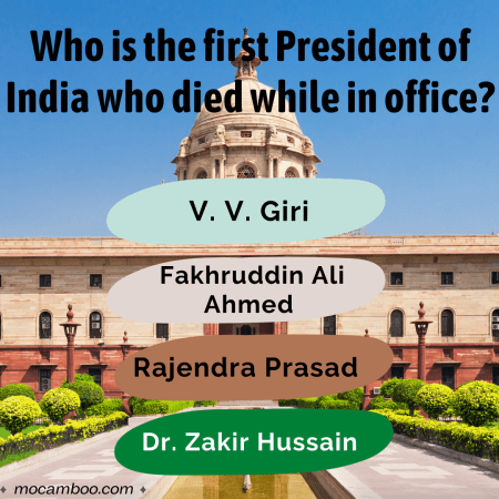 Q. Who is the first President of India who died while in office? Ans. Dr. Zakir Hussain