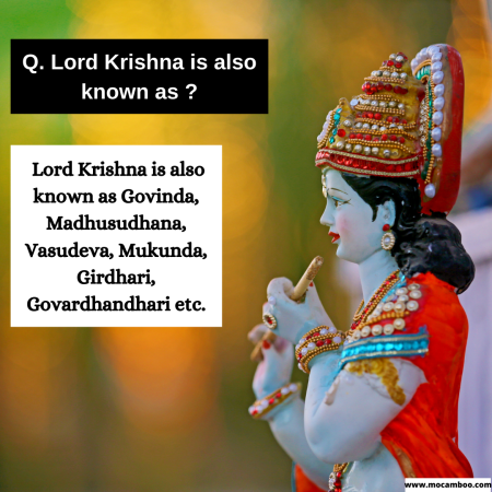 Q. Lord Krishna is also known as ?