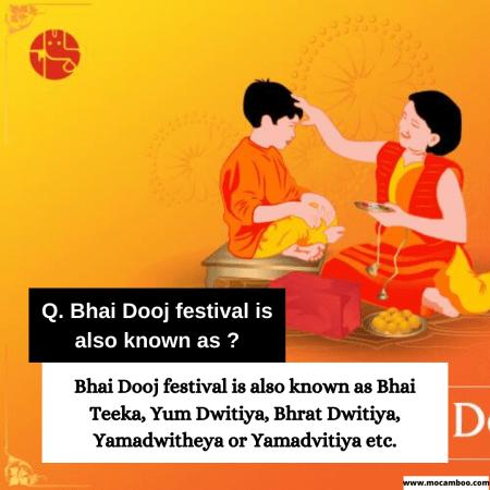 Q. Bhai Dooj festival is also known as ?
