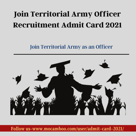 Join Territorial Army Officer Recruitment Admit Card 2021