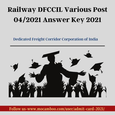 Railway DFCCIL Various Post 04/2021 Answer Key 2021