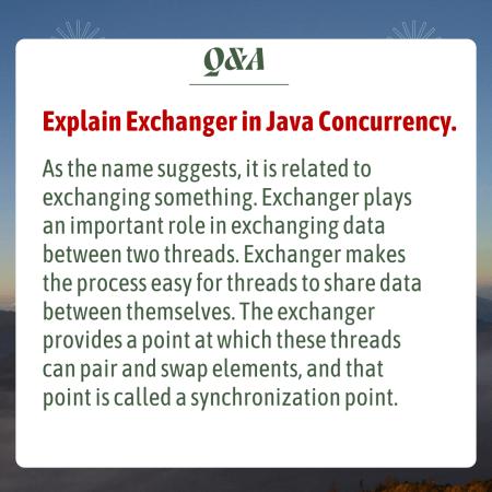 Explain Exchanger in Java Concurrency.