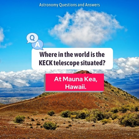 Where in the world is the KECK telescope situated?