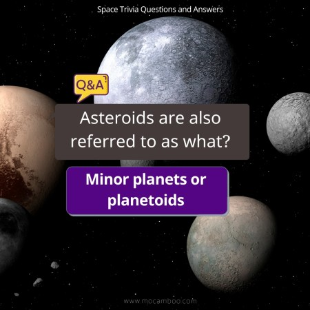 Asteroids are also referred to as what?