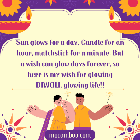 Sun glows for a day, Candle for an hour, matchstick for a minute, But a wish can glow days forev ...