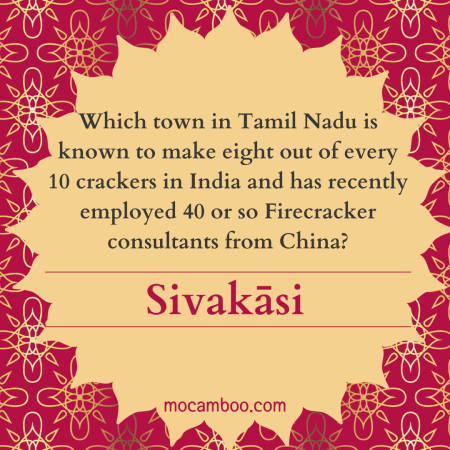 Which town in Tamil Nadu is known to make eight out of every 10 crackers in India and has recent ...