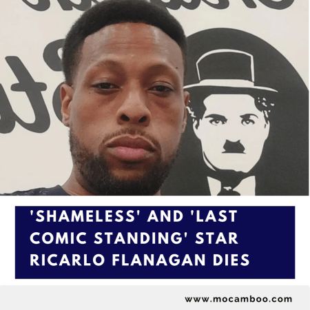 'Shameless' and 'Last Comic Standing' star Ricarlo Flanagan dies