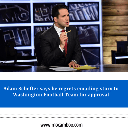 Adam Schefter says he regrets emailing story to Washington Football Team for approval