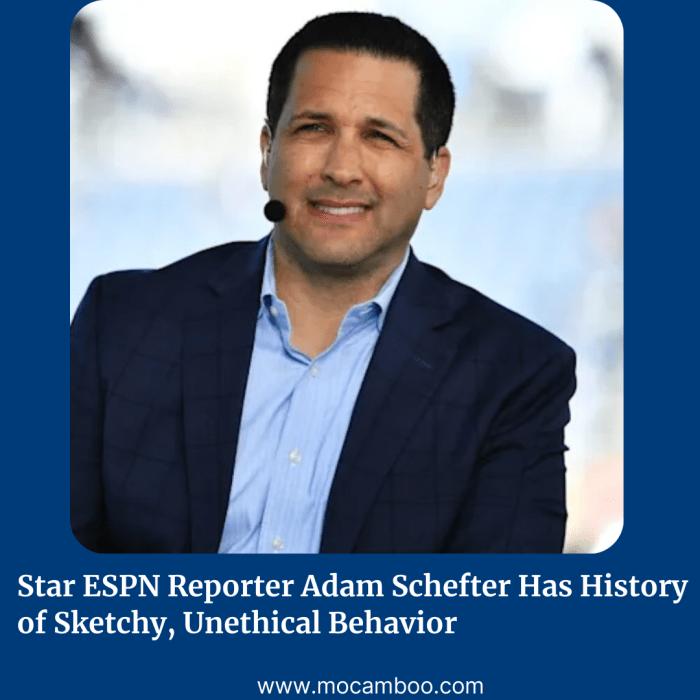 Star ESPN Reporter Adam Schefter Has History of Sketchy, Unethical Behavior
