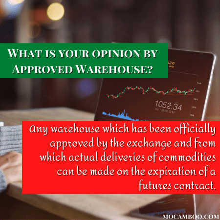 What is your opinion by Approved Warehouse?