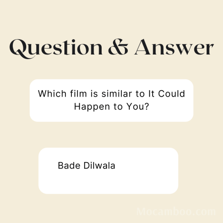 Which film is similar to It Could Happen to You?