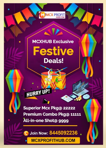 FESTIAL DEALS UPDATE BY MCX PROFITHUB OR GET FREE TRIAL CALL @8445092236
