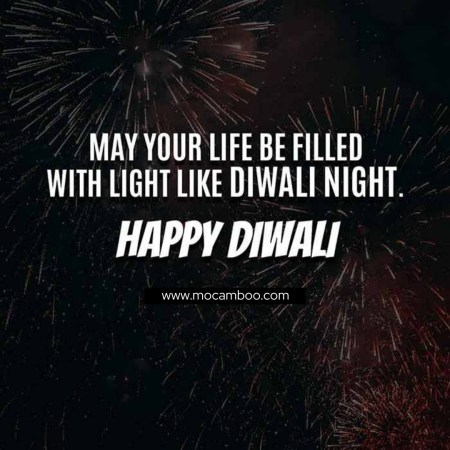 """""""May your life be filled with light like Diwali night. Happy Diwali"""""""