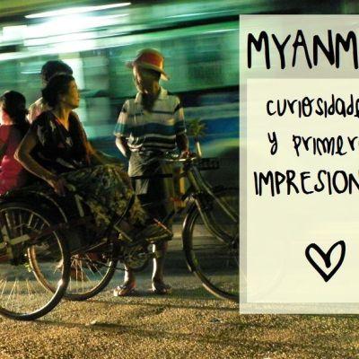 PRIMERAS IMPRESIONES (y rarezas) DE MYANMAR