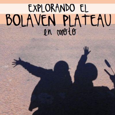 EXPLORANDO EL BOLAVEN PLATEAU EN MOTO