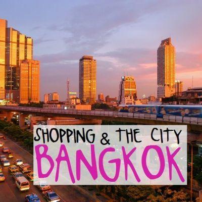 SHOPPING & THE CITY: BANGKOK. GUÍA DE MERCADOS Y CENTROS COMERCIALES