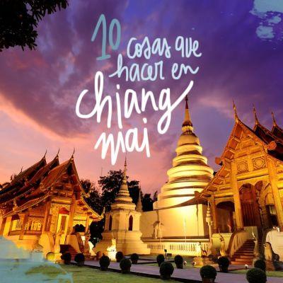 10 COSAS QUE HACER (Y NO) EN CHIANG MAI