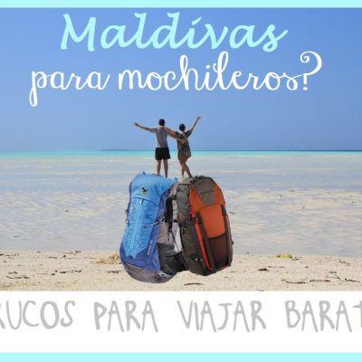 8 TRUCOS PARA VIAJAR BARATO A LAS MALDIVAS