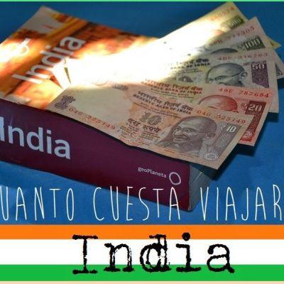 ¿CUÁNTO CUESTA UN VIAJE A INDIA?