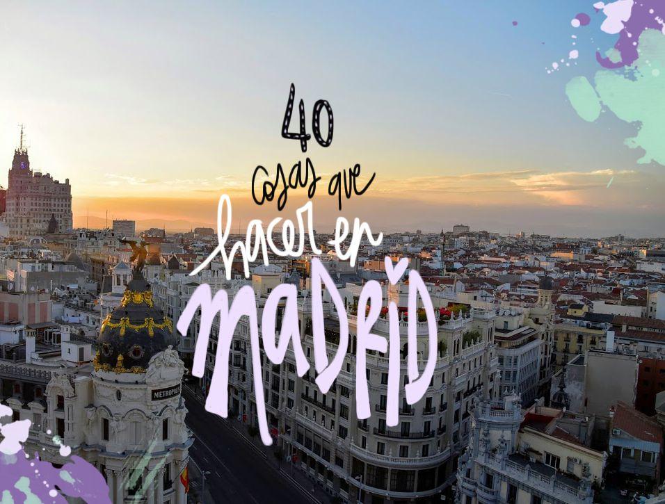 40 Cosas Que Ver Y Hacer En Madrid Gratis O Casi