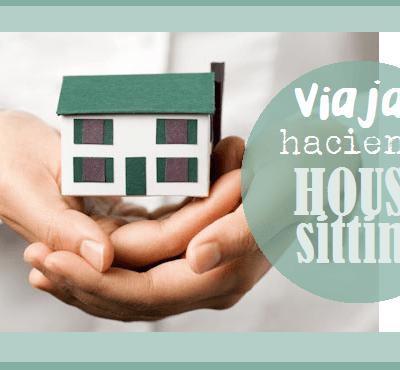 HOUSESITTING: UNA NUEVA FORMA DE VIAJAR