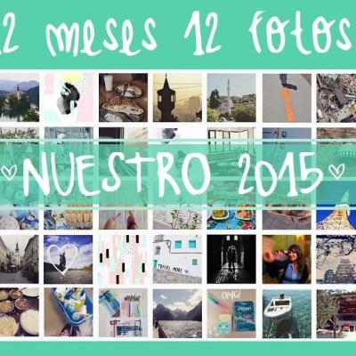 12 MESES 12 FOTOS. RESUMEN DE NUESTRO 2015