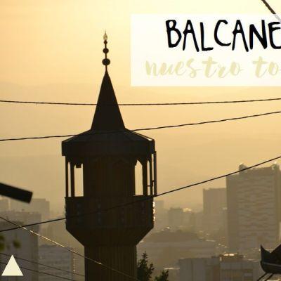 LO MEJOR DE LOS BALCANES: TOP 10