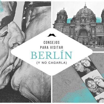 8 CONSEJOS PARA VISITAR BERLÍN (Y NO CAGARLA)