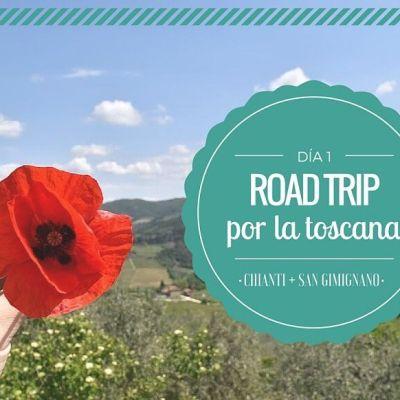 ROAD TRIP POR LA TOSCANA, ETAPA I: RUTA POR EL CHIANTI Y SAN GIMIGNANO