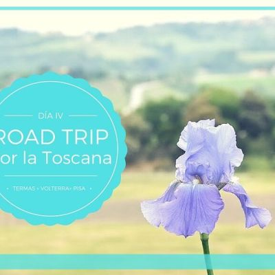 ROAD TRIP POR LA TOSCANA IV: TERMAS + VOLTERRA + PISA