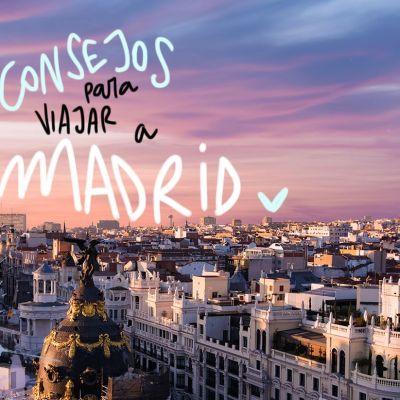 CONSEJOS PARA VIAJAR A MADRID (Y NO CAGARLA)