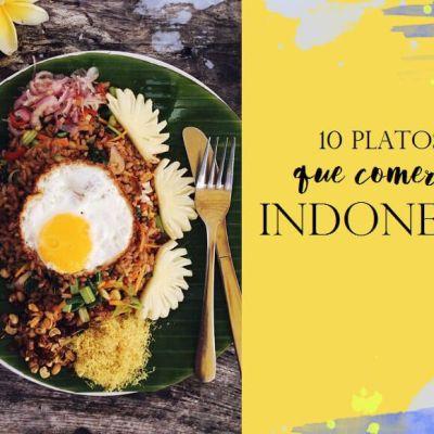 10 PLATOS QUE DEBERÍAS PROBAR EN INDONESIA