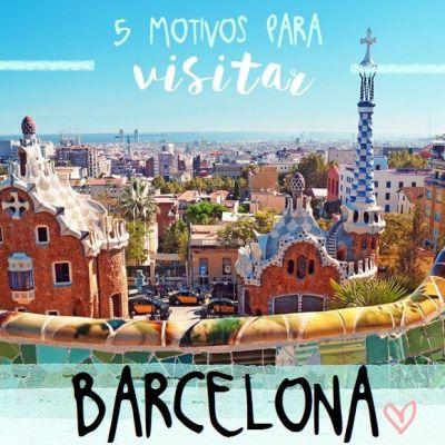 5 MOTIVOS PARA VISITAR BARCELONA (POR SI LOS NECESITARAS)
