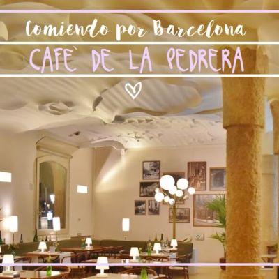 COMIENDO POR… CAFÉ DE LA PEDRERA (BARCELONA)