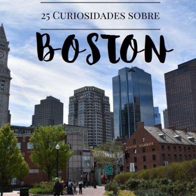 25 CURIOSIDADES SOBRE BOSTON
