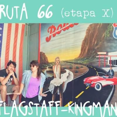 RUTA 66, ETAPA 10: FLAGSTAFF – KINGMAN
