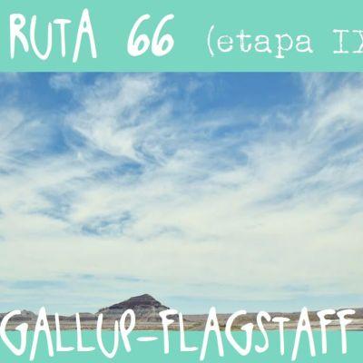 RUTA 66, ETAPA 9: GALLUP – FLAGSTAFF