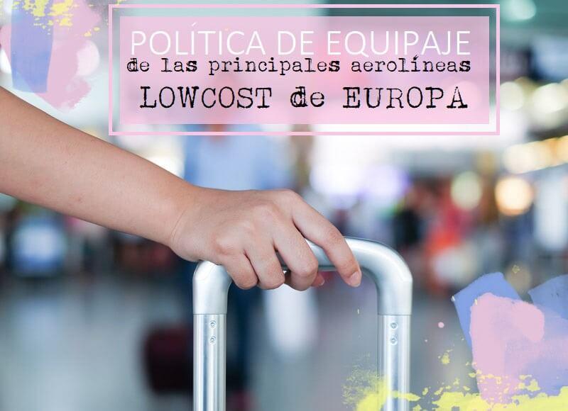 POLÍTICA DE EQUIPAJE DE LAS PRINCIPALES AEROLÍNEAS LOWCOST DE EUROPA