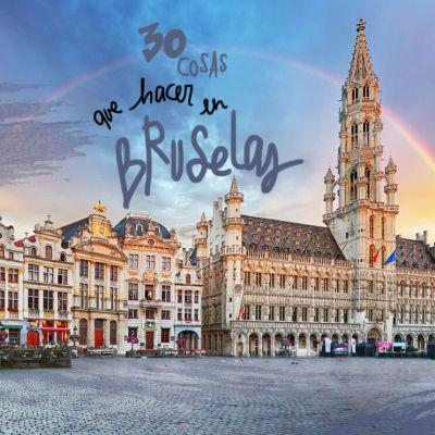 30 COSAS QUE VER Y HACER EN BRUSELAS