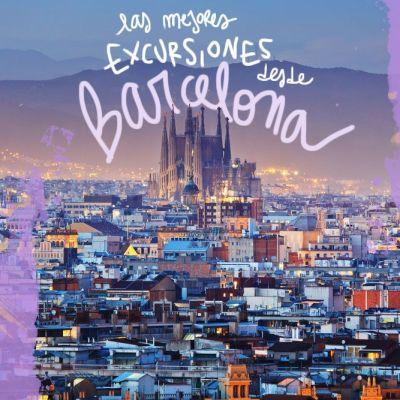 LAS MEJORES EXCURSIONES DESDE BARCELONA