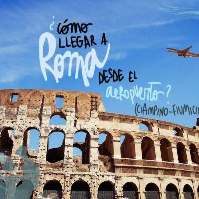CÓMO LLEGAR A ROMA DESDE EL AEROPUERTO