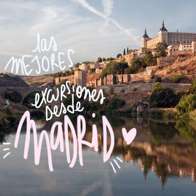 LAS MEJORES EXCURSIONES Y ESCAPADAS DESDE MADRID (DE UN DÍA)