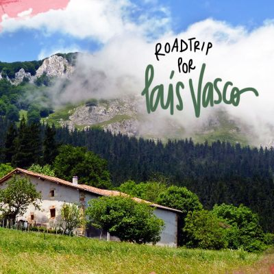 ROAD TRIP POR EL PAÍS VASCO