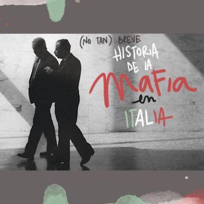 (NO TAN) BREVE HISTORIA DE LA MAFIA EN ITALIA