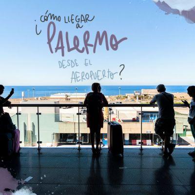 CÓMO LLEGAR AL CENTRO DE PALERMO DESDE EL AEROPUERTO