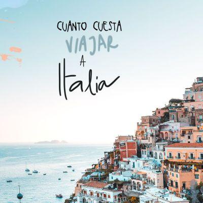 ¿CUÁNTO CUESTA UN VIAJE A ITALIA? PRESUPUESTO Y PRECIOS DE REFERENCIA