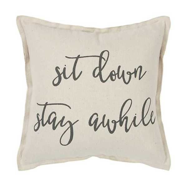 Throw Pillows - Sit Down Stay Awhile Accent Pillow