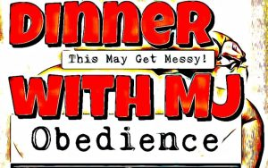 obedience-april-dinner-with-mj