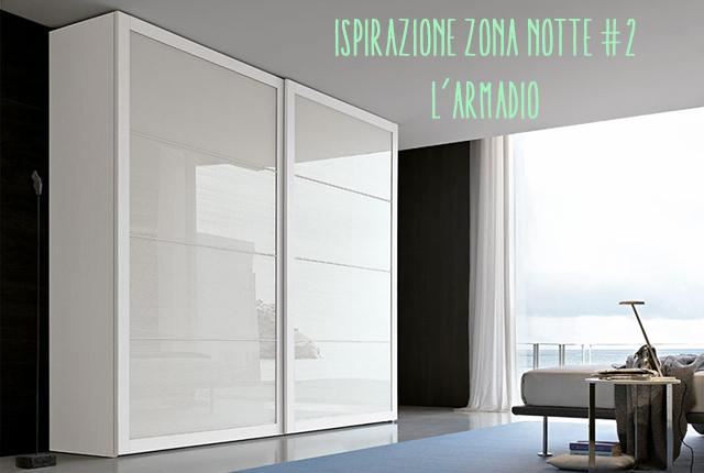 Ispirazione zona notte #2: l' armadio anta scorrevole.
