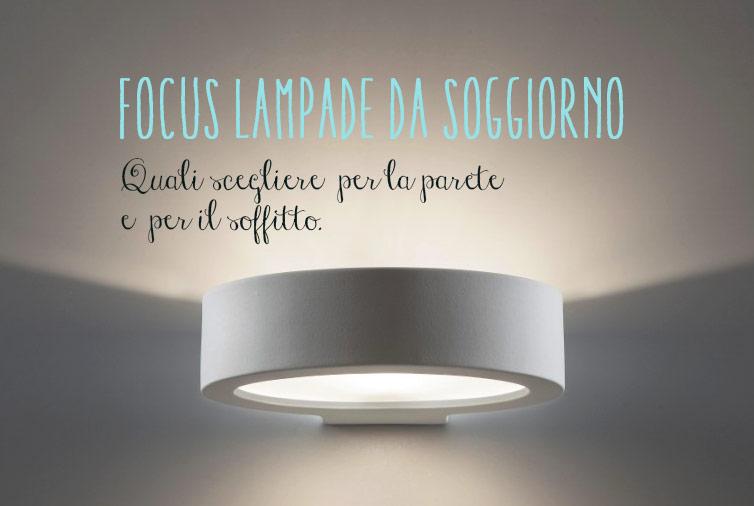 Focus lampade da soggiorno: quali materiali scegliere.